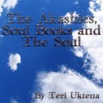 The Akashics Soul Books and The Soul