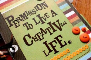 Permission to live a creative life