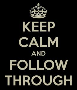 keep-calm-and-follow-through-8