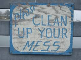 please clean up your mess